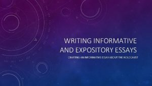WRITING INFORMATIVE AND EXPOSITORY ESSAYS CRAFTING AN INFORMATIVE
