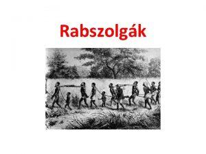 Rabszolgk Gladitorok Klnleges csoportot alkottak a rabszolgk kztt