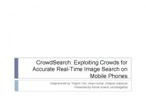 Crowd Search Exploiting Crowds for Accurate RealTime Image