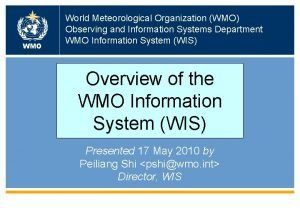 WMO World Meteorological Organization WMO Observing and Information