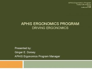 APHIS Ergonomics Program creating healthy workspaces through healthy