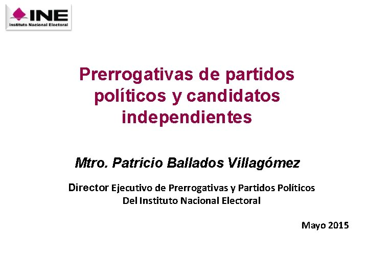 Prerrogativas de partidos polticos y candidatos independientes Mtro