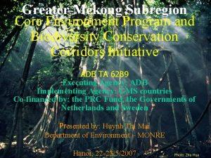 Greater Mekong Subregion Core Environment Program and Biodiversity