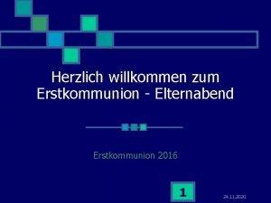 Herzlich willkommen zum Erstkommunion Elternabend Erstkommunion 2016 1