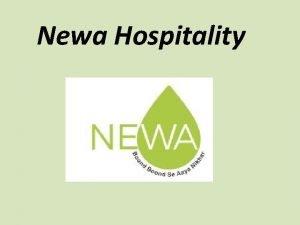Newa Hospitality Company Background The company Newa Hospitality