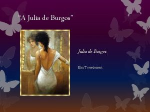 A Julia de Burgos Julia de Burgos Elsa