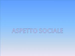 ASPETTO SOCIALE LE CAUSE DELLA BONIFICA Le cause