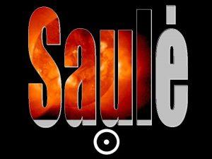 Saul ms motina Saul tai vaigd kuri yra