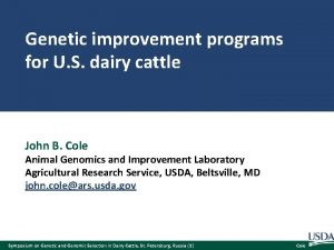 Genetic improvement programs for U S dairy cattle