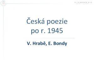VY32INOVACE31 15 esk poezie po r 1945 V