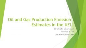 Oil and Gas Production Emission Estimates in the