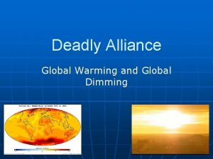 Deadly Alliance Global Warming and Global Dimming Global