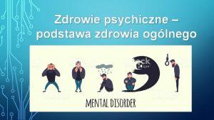 Zdrowie psychiczne podstawa zdrowia oglnego CZYM WACIWIE JEST