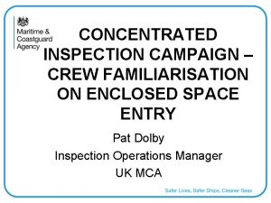 CONCENTRATED INSPECTION CAMPAIGN CREW FAMILIARISATION ON ENCLOSED SPACE
