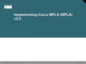 Implementing Cisco MPLS MPLS v 2 2 2006