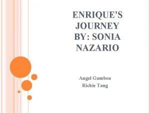 ENRIQUES JOURNEY BY SONIA NAZARIO Angel Gamboa Richie