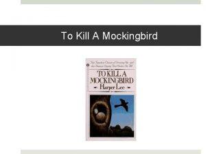 To Kill A Mockingbird To Kill a Mockingbird