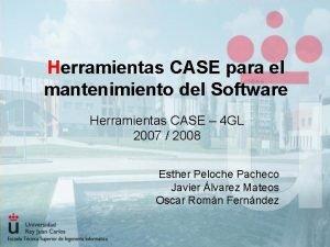 Herramientas CASE para el mantenimiento del Software Herramientas