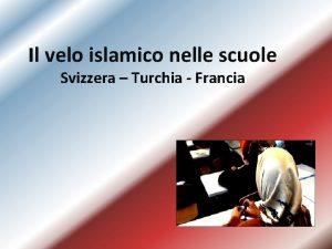 Il velo islamico nelle scuole Svizzera Turchia Francia