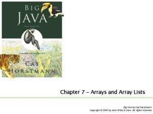 Chapter 7 Arrays and Array Lists Big Java