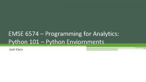 EMSE 6574 Programming for Analytics Python 101 Python