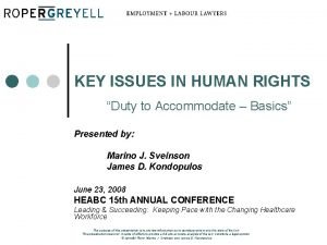 KEY ISSUES IN HUMAN RIGHTS Duty to Accommodate