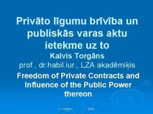 Privto lgumu brvba un publisks varas aktu ietekme