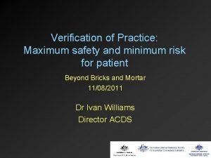 Verification of Practice Maximum safety and minimum risk