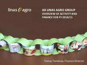 AB LINAS AGRO GROUP OVERVIEW OF ACTIVITY AND