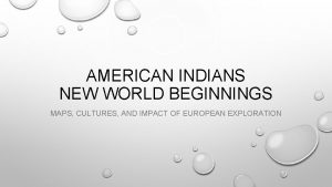 AMERICAN INDIANS NEW WORLD BEGINNINGS MAPS CULTURES AND