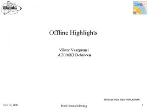 Offline Highlights Viktor Veszpremi ATOMKI Debrecen NKTH and