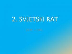 2 SVJETSKI RAT 1939 1945 1 rujna 1939