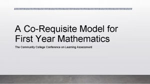 A CoRequisite Model for First Year Mathematics The