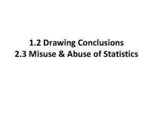 1 2 Drawing Conclusions 2 3 Misuse Abuse
