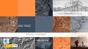 OGC DGGS Antonio F Rodrguez FORO ILAF OGC