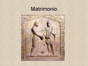 Matrimonio Principi fondamentali Monogamia Consensualit Esogamia Matrimonio cum