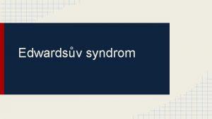 Edwardsv syndrom Edwardsv syndrom karyotyp 47 XX 18