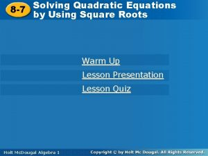 Solving Quadratic Equations 8 7 by Using Square