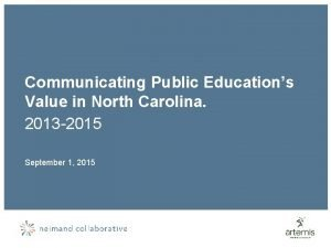 Communicating Public Educations Value in North Carolina 2013