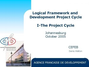 Logical Framework and Development Project Cycle IThe Project