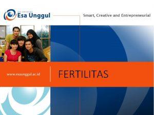 FERTILITAS KONSEPDEFINISI FERTILITAS Dalam istilah demografi FERTILITAS diartikan
