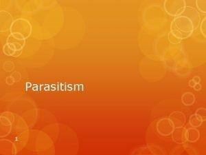 Parasitism 1 Niche The niche for an organism