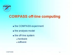 COMPASS offline computing n the COMPASS experiment n