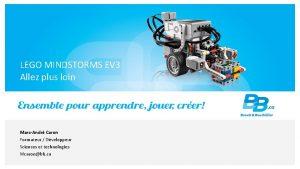 LEGO MINDSTORMS EV 3 Allez plus loin MarcAndr