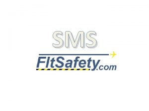 SMS What is SMS SAFETY MANAGEMENT SYSTEM Condition