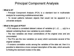 Principal Component Analysis What is it Principal Component