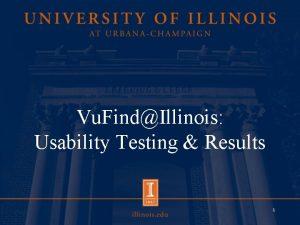 Vu FindIllinois Usability Testing Results 1 Usability Feedback
