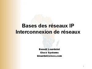 Bases des rseaux IP Interconnexion de rseaux Benoit