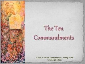 The Ten Commandments Lesson 21 The Ten Commandments