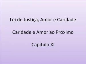 Lei de Justia Amor e Caridade e Amor